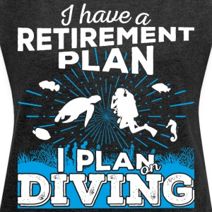 Retirement plan diving (light) - Women's T-shirt with rolled up sleeves