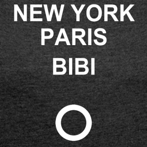 New York, Paris, Bibi! - Women's T-shirt with rolled up sleeves