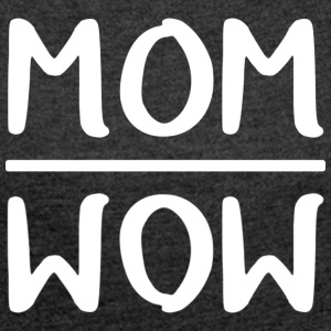 Mom = Wow - Women's T-shirt with rolled up sleeves