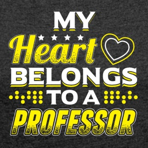 My Heart Belongs To A Professor - Frauen T-Shirt mit gerollten Ärmeln