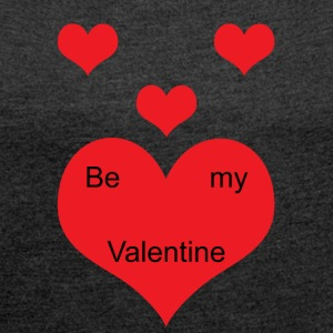 Be_My_Valentine - Women's T-shirt with rolled up sleeves