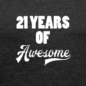 21 Fødselsdag: 21 Years of Awesome - Dame T-shirt med rulleærmer