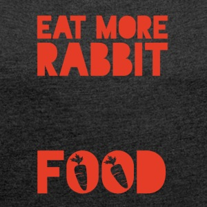 Veggie / Vegan: Eat more Rabbit Food - Frauen T-Shirt mit gerollten Ärmeln