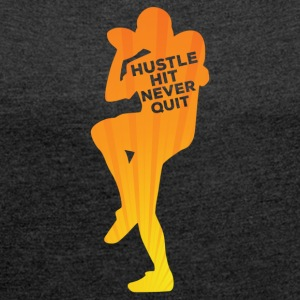 Football: Hustle hit Never Quit - Women's T-shirt with rolled up sleeves