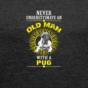 Old man with a pug - Women's T-shirt with rolled up sleeves