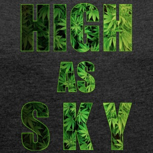 High as Sky Weed Design - Women's T-shirt with rolled up sleeves