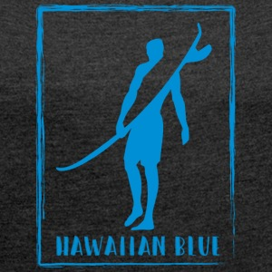 Hawaiian Blue Surfer logo - Women's T-shirt with rolled up sleeves
