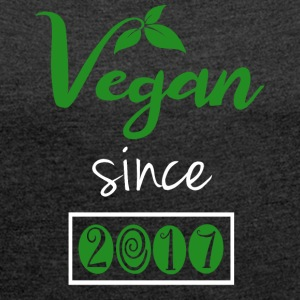 Vegan since 2017 - Women's T-shirt with rolled up sleeves