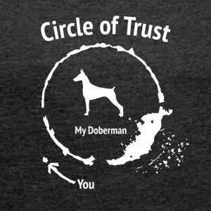 Funny Doberman Shirt - Circle of Trust - Women's T-shirt with rolled up sleeves