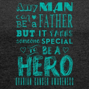 Ovarian Cancer Awareness! Vader is een held! - Vrouwen T-shirt met opgerolde mouwen