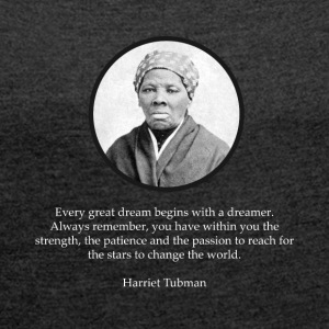 Harriet Tubman Quote Civil Rights - Women's T-shirt with rolled up sleeves