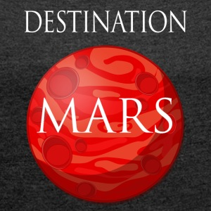 Destination March Space - Frauen T-Shirt mit gerollten Ärmeln