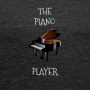 The piano player - Women's T-shirt with rolled up sleeves