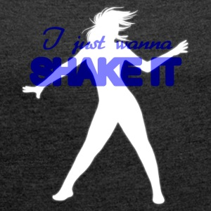 Shake it - Women's T-shirt with rolled up sleeves