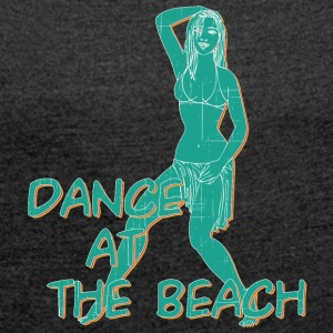 dance at the beach vintage - Women's T-shirt with rolled up sleeves