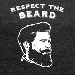Respect the beard! - Women's T-shirt with rolled up sleeves