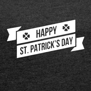 HAPPY ST PATRICK S DAY - Women's T-shirt with rolled up sleeves