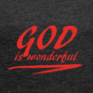 God_is_wonderful - Women's T-shirt with rolled up sleeves