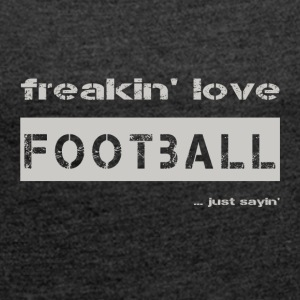 love FOOTBALL - bright T-shirt - Women's T-shirt with rolled up sleeves
