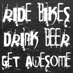 Ride bikes - Drink Beer - Get Awesome - Women's T-shirt with rolled up sleeves