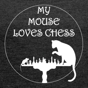 My mouse loves Chess - Frauen T-Shirt mit gerollten Ärmeln