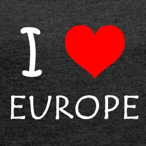 I love Europe - Women's T-shirt with rolled up sleeves