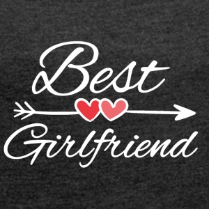 Best girlfriend - Women's T-shirt with rolled up sleeves
