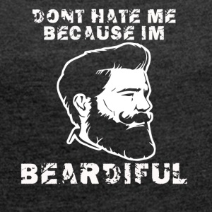 dont hate me because im beardiful - Frauen T-Shirt mit gerollten Ärmeln