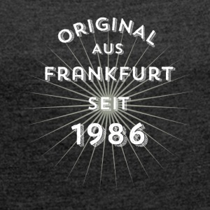 Original from Frankfurt since 1986 - Women's T-shirt with rolled up sleeves