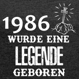 ++ 1986 ++ legend was born - Women's T-shirt with rolled up sleeves