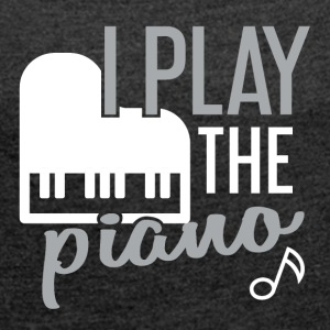 I play piano - Women's T-shirt with rolled up sleeves