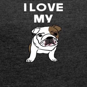 i love my bulldog - Women's T-shirt with rolled up sleeves