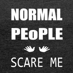 Normal People - Women's T-shirt with rolled up sleeves