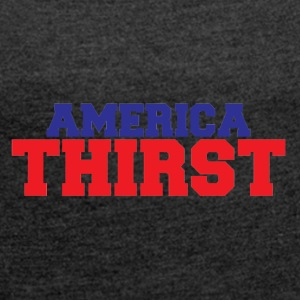 America Thirst - Women's T-shirt with rolled up sleeves