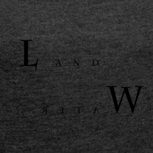 Land and Water - Women's T-shirt with rolled up sleeves