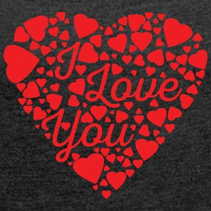 Ich liebe dich - Women's T-shirt with rolled up sleeves
