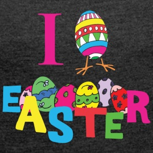 I Love Easter - Women's T-shirt with rolled up sleeves