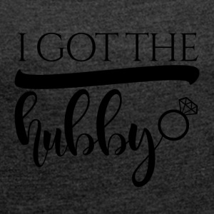 JGA / Bachelor: I got the hubby - Women's T-shirt with rolled up sleeves