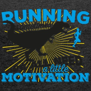 Running, sometimes we all need a little motivation - Frauen T-Shirt mit gerollten Ärmeln