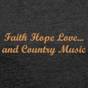 Shirt Faith Hope Love ... - Women's T-shirt with rolled up sleeves