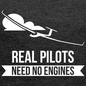 Real Pilots Need No Enginges glider flier - Women's T-shirt with rolled up sleeves