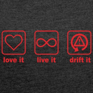love it live it drift it red design - Women's T-shirt with rolled up sleeves