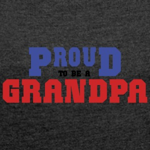 Proud To Be A Grandpa - Women's T-shirt with rolled up sleeves