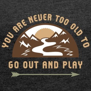 Go Out And Play - Women's T-shirt with rolled up sleeves