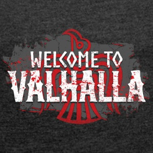 Welcome To Valhalla - Women's T-shirt with rolled up sleeves