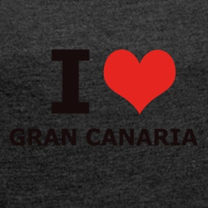 I LOVE GRAN CANARIA - Women's T-shirt with rolled up sleeves