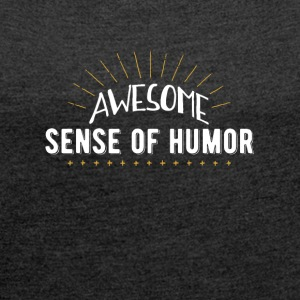 Awesome sans for humor - T-skjorte med rulleermer for kvinner
