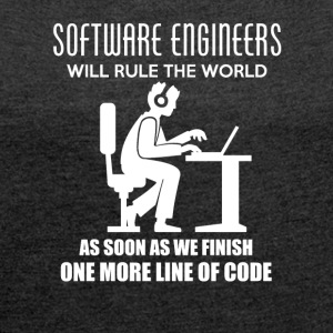 Software Engineers - Will rule the world - Women's T-shirt with rolled up sleeves