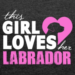 This girl loves her labrador - Women's T-shirt with rolled up sleeves