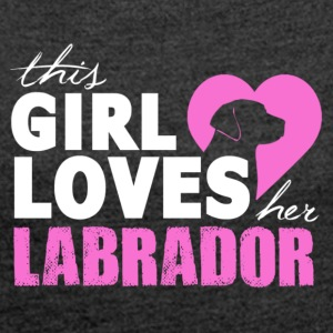 This girl lover ago Labrador - Women's T-shirt with rolled up sleeves